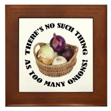 Too Many Onions Framed Tile