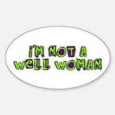 Im Not a Well Woman Decal