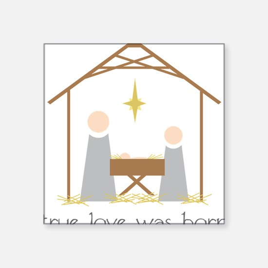 True Love Was Born Sticker