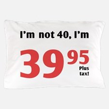 Funny Tax 40th Birthday Pillow Case