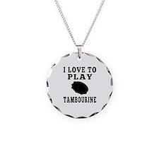 I Love Tambourine Necklace