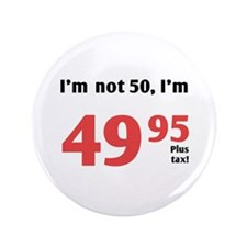 "Funny Tax 50th Birthday 3.5"" Button"