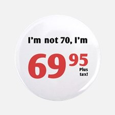 "Funny Tax 70th Birthday 3.5"" Button"