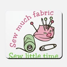 Sew Much Fabric Mousepad