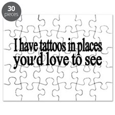 I have tattoos in places youd love to see Puzzle
