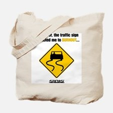 Burnout Traffic Sign Tote Bag