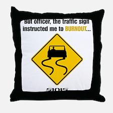 Burnout Traffic Sign Throw Pillow