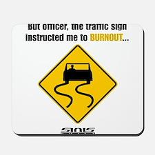 Burnout Traffic Sign Mousepad