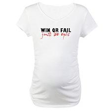 'Win Or Fail' Shirt
