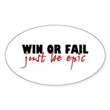'Win Or Fail' Decal