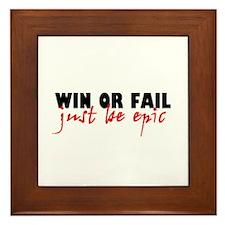 'Win Or Fail' Framed Tile