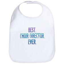 Best. Choir Director. Ever. Bib