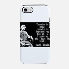 Thunder Is Good - Twain iPhone 7 Tough Case