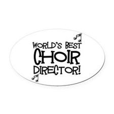 Worlds Best Choir Director Oval Car Magnet