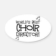 Worlds Best Choir Director Oval Car Magnet