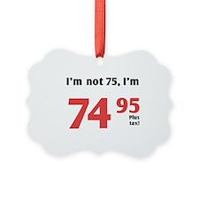 Funny Tax 75th Birthday Ornament
