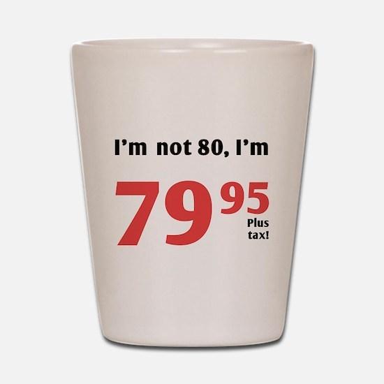 Funny Tax 80th Birthday Shot Glass