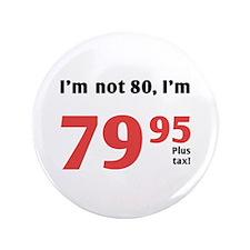 "Funny Tax 80th Birthday 3.5"" Button"