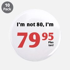 "Funny Tax 80th Birthday 3.5"" Button (10 pack)"