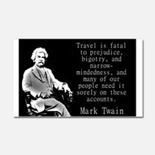 Travel Is Fatal To Prejudice - Twain Car Magnet 20