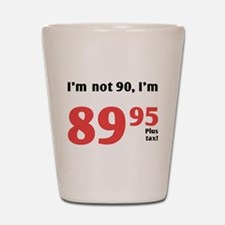 Funny Tax 90th Birthday Shot Glass