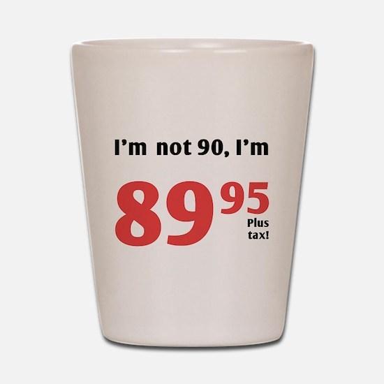 Funny Tax 90th Birthday Shot Glass