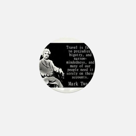 Travel Is Fatal To Prejudice - Twain Mini Button