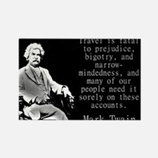 Travel Is Fatal To Prejudice - Twain Magnets