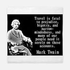Travel Is Fatal To Prejudice - Twain Queen Duvet