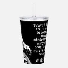 Travel Is Fatal To Prejudice - Twain Acrylic Doubl