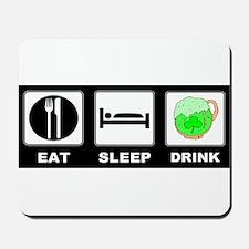 1eat sleep DRINK l Mousepad