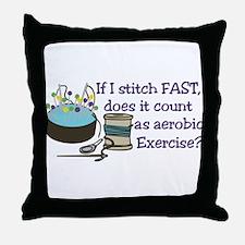 If I Stitch Fast... Throw Pillow