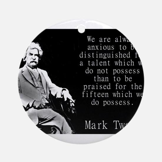 We Are Always Anxious - Twain Round Ornament