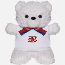 Walk Hard Teddy Bear