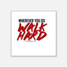 "Walk Hard Square Sticker 3"" x 3"""