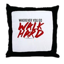 Walk Hard Throw Pillow
