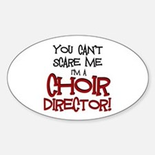 You Cant Scare Me...Choir... Decal