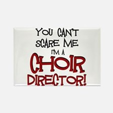 You Cant Scare Me...Choir... Rectangle Magnet