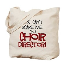 You Cant Scare Me...Choir... Tote Bag