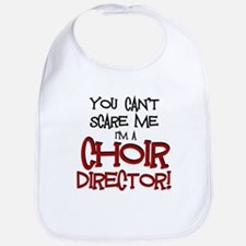 You Cant Scare Me...Choir... Bib