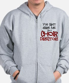 You Cant Scare Me...Choir... Zip Hoodie
