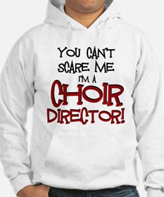 You Cant Scare Me...Choir... Hoodie