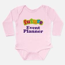 Future Event Planner Long Sleeve Infant Bodysuit
