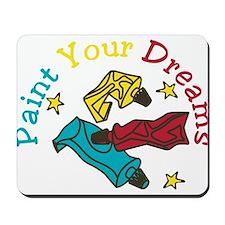 Paint Your Dreams Mousepad