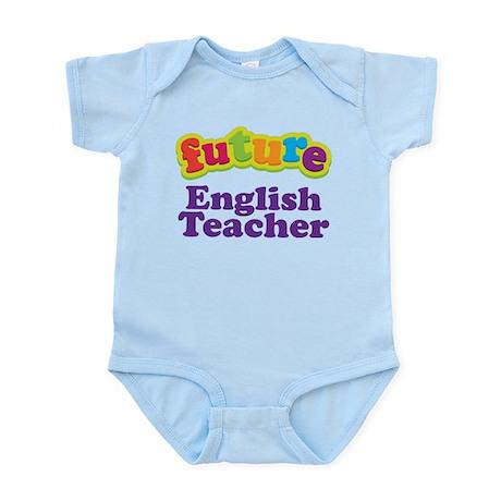 Future English Teacher Infant Bodysuit