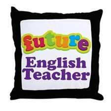 Future English Teacher Throw Pillow