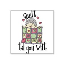 Quilt 'Til You Wilt Sticker