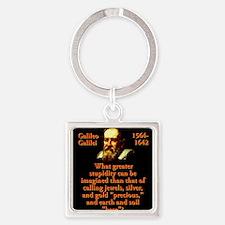 What Greater Stupidity - Galileo Keychains