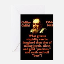 What Greater Stupidity - Galileo Greeting Cards