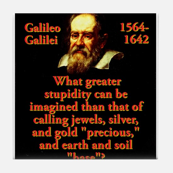 What Greater Stupidity - Galileo Tile Coaster
